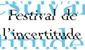 festival_incertitude_cropped